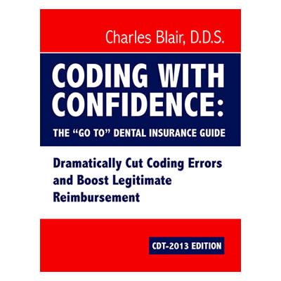 Coding With Confidence: the ?Go-To? Dental Insurance Guide