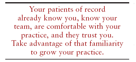 Take advantage of that familiarity to grow your practice.