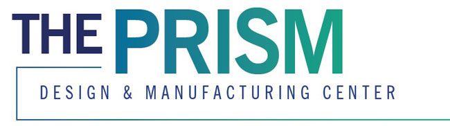 PRISM Design and Manufacturing Center